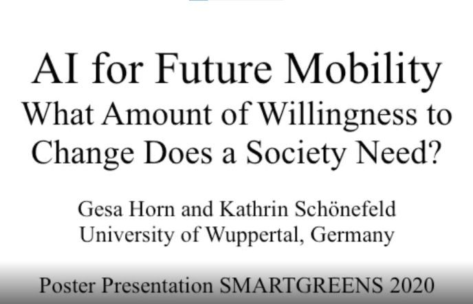 SMARTGREENS 2020: AI for Future Mobility - What Amount of Willingness to Change Does a Society Need?