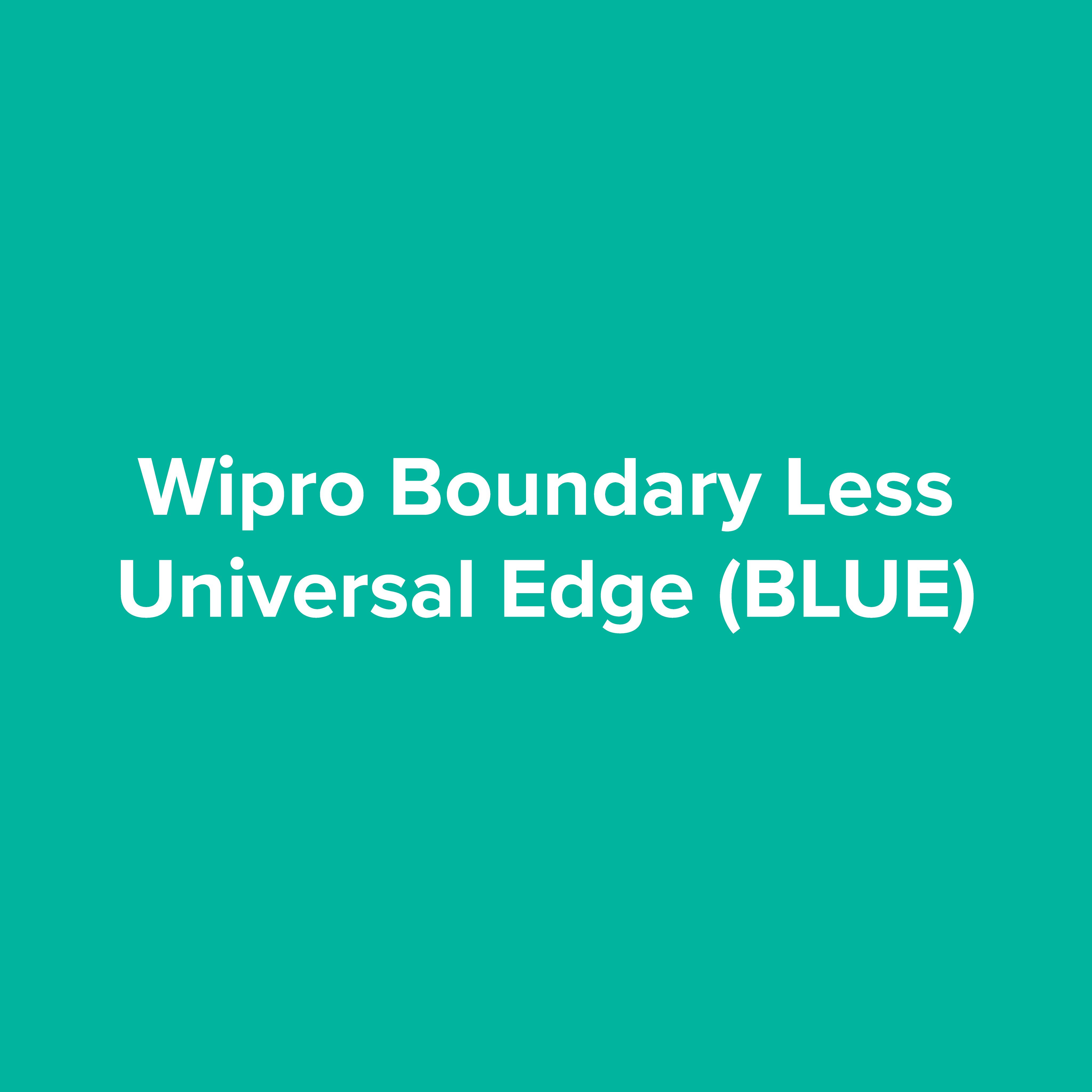 Wipro BoundaryLess Universal Edge (BLUE)