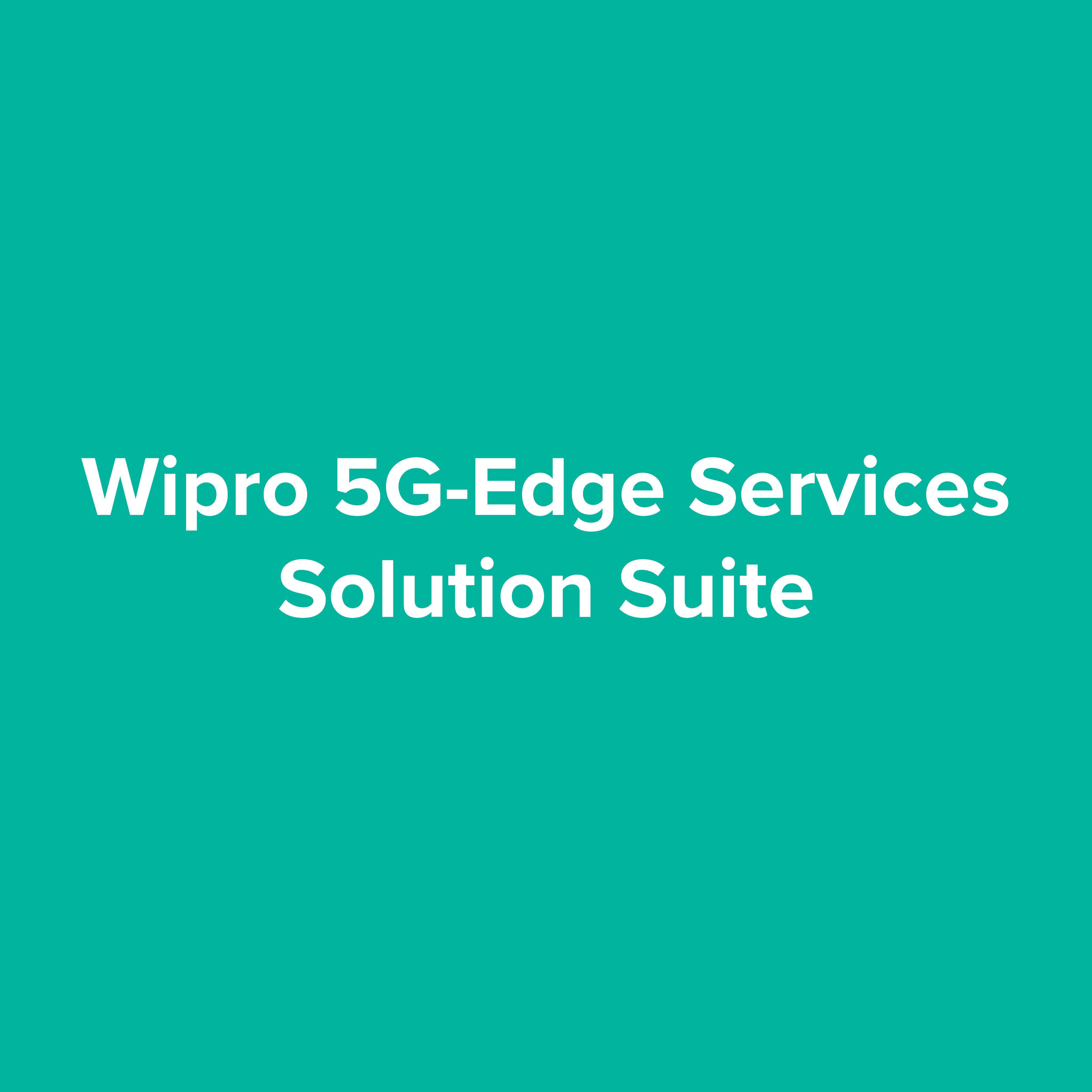 Wipro 5G-Edge Services Solution Suite