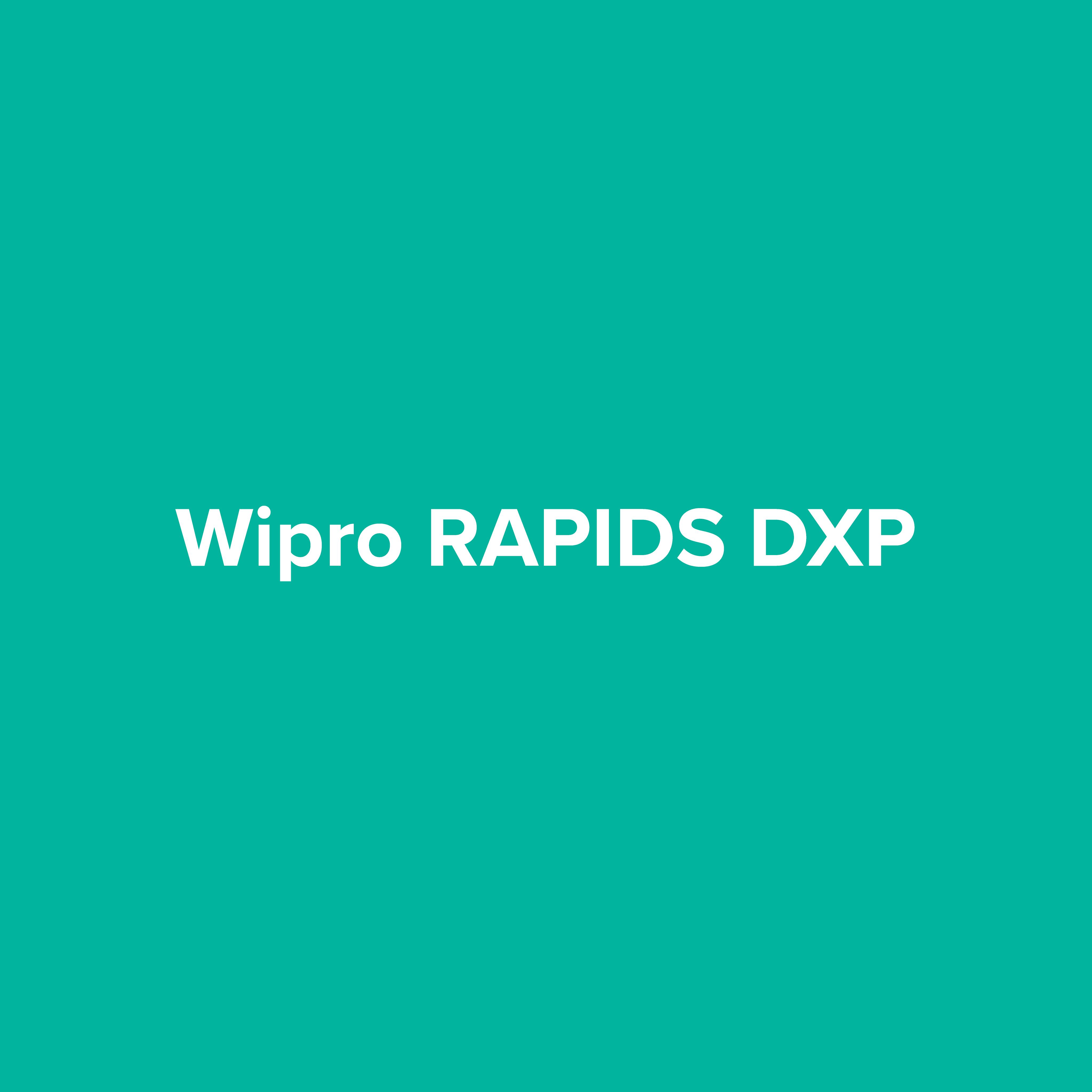 Wipro RAPIDS™  DXP
